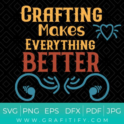 Crafting makes everything better SVG