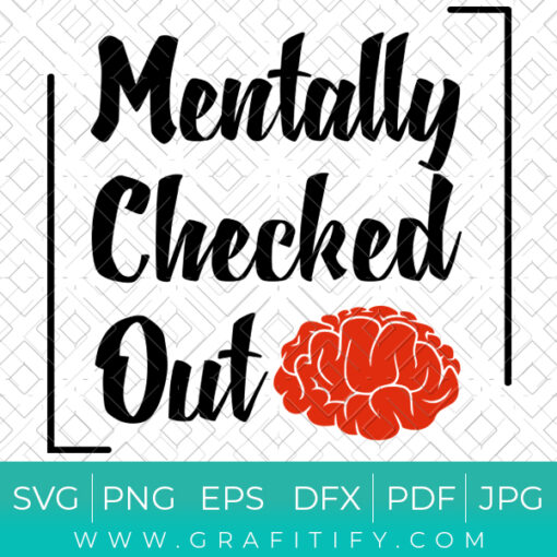Mentally Checked Out SVG