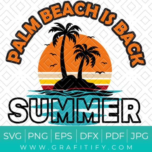 Palm Beach Is Back Summer SVG