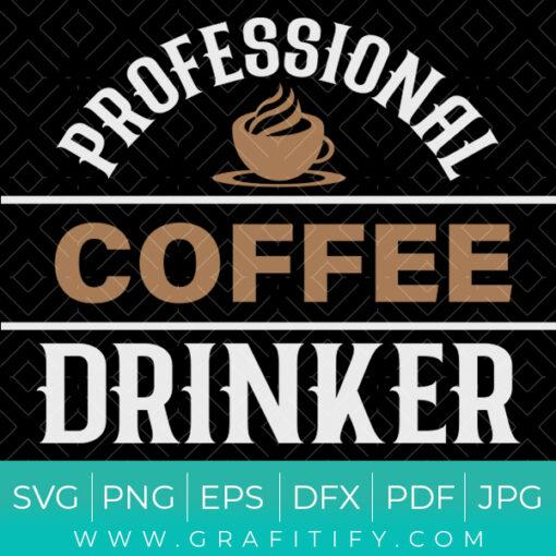 Professional Coffee Drinker Funny Design SVG