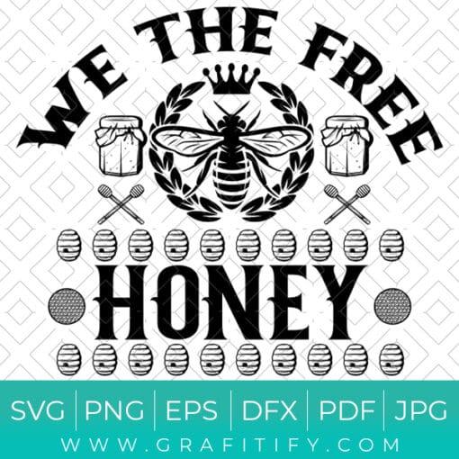 We The Free Honey SVG