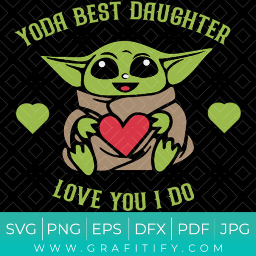 Funny Yoda Best Daughter Love You I Do SVG