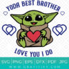 Funny Yoda Best Brother Love You I Do SVG