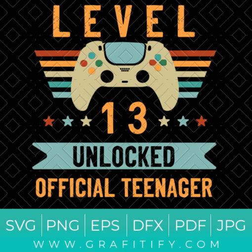 Level 13 Unlocked Official Teenager SVG
