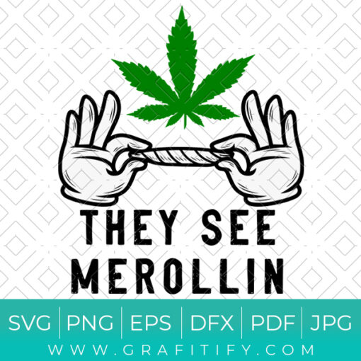 They See Me Rolling Funny weed SVG