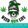 WEED MOM LIFE FUNNY SVG