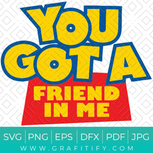 You've got a friend in me Toy Story LOGO SVG