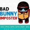 BAD BUNNY IMPOSTER (Among Us) SVG