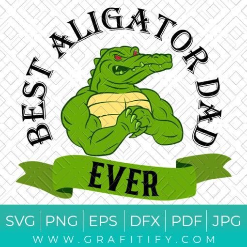 Best Alligator Dad Ever SVG