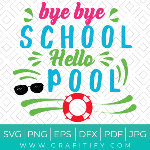 Bye bye school hello pool svg