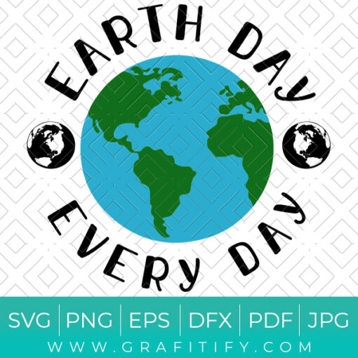 EARTH DAY EVERY DAY SVG