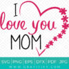 I Love you mom (Happy Mother's day) SVG