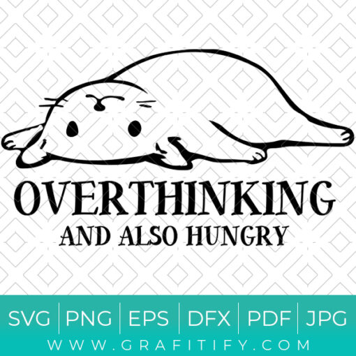 OVERTHINKING AND ALSO HUNGRY Funny SVG