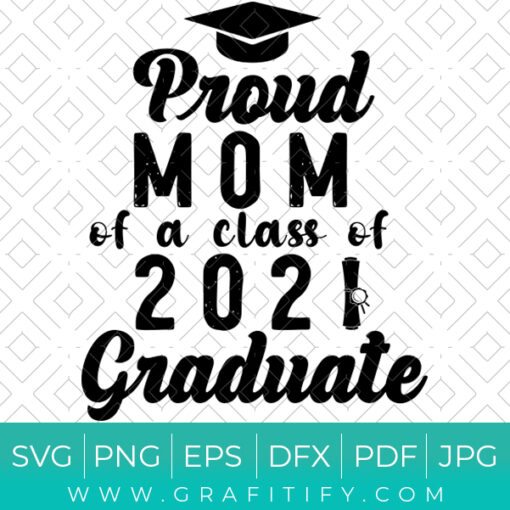 Proud Mom of a Class of 2021 Graduate SVG