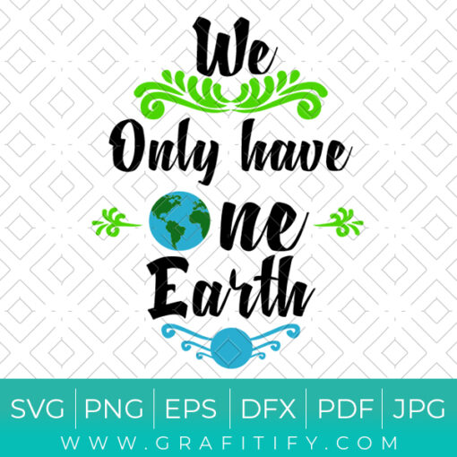 We Only Have One EARTH SVG