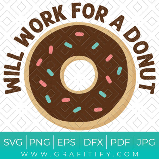 WILL WORK FOR A DONUT SVG