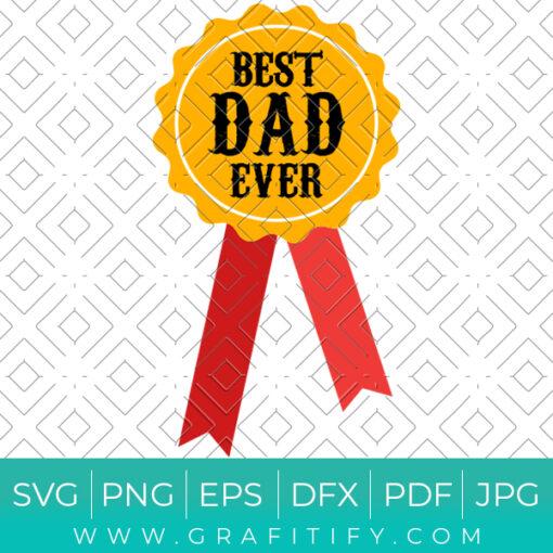 Best Dad Ever Badge SVG