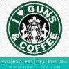 Funny Starbucks I Love Guns and Coffee SVG