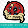 I'm A Unicorn Deadpool Funny Marvel SVG