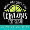 When Life Gives you Lemon Add Sugar SVG