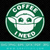 Coffee I Need Baby Yoda Svg