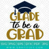 Glad To be a Grad Svg