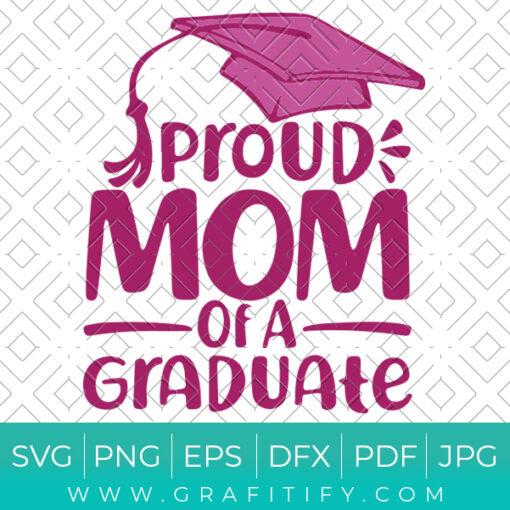 Proud Mom of a 2021 Graduate Svg