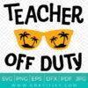 Teacher Off Duty SVG