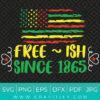 Free Ish Since 1865 Svg