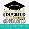 Motivated Educated And Graduated SVG