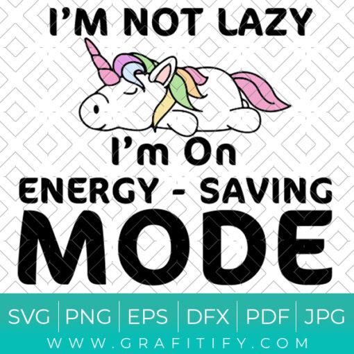 Im Not Lazy Im on Energy Saving Mode Svg