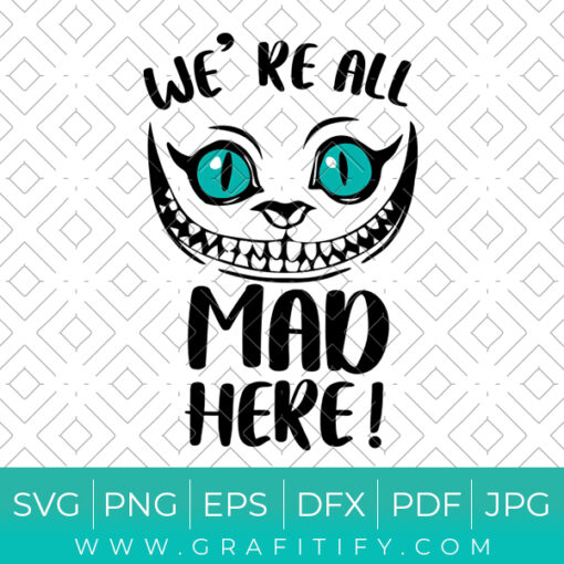 We Are All Mad Here Svg