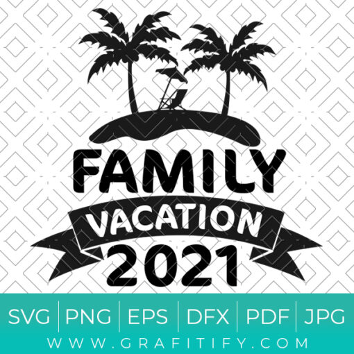 Family Vacation 2021 Svg
