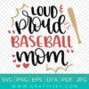 Loud and Proud Baseball Mom Svg
