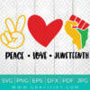 Peace Love Juneteenth Svg