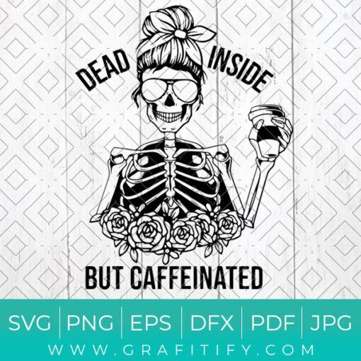 Dead Inside But Caffinated Svg