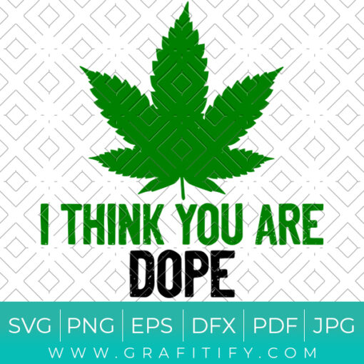 I Think You Are Dope Svg