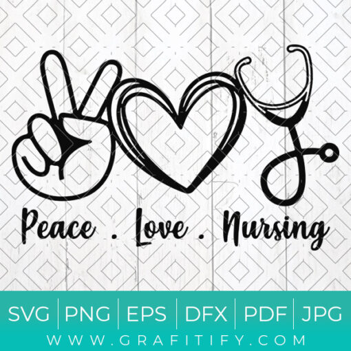 Peace Love Nursing Svg