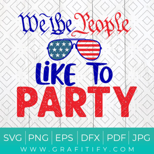 We The People Like To Party Svg
