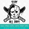 Michael Myers Slay All Day Svg