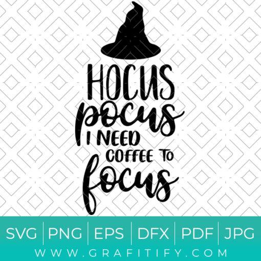 Hocus Pocus Need Coffee To Focus Svg